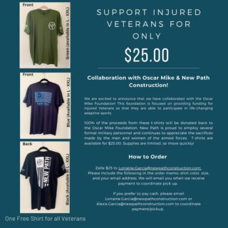 Oscar Mike x NEW PATH CONSTRUCTION COLLAB! . Our team is proud to announce our collaboration with the Oscar Mike Foundation to support injured veterans looking for an opportunity to stay active!  . In support of the Oscar Mike mission, New Path Construction is selling t-shirts that are a product of our collaboration. 100% of the proceeds from these t-shirts will be donated back to the Oscar Mike Foundation.  . We offer (3) different t-shirts. To order please zelle $25 to Lorraine.Garcia@newpathconstruction.com . 🚨IMPORTANT: 🚨Please include the following in your Zelle memo: shirt color, size, and your email address. Once we receive your $25 we will email you regarding pick up. . For shipping inquiries or if prefer to pay cash please email Lorraine.garcia@newpathconstruction.com  .